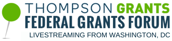 Thompson Grants Federal Grants Forum: Washington, DC